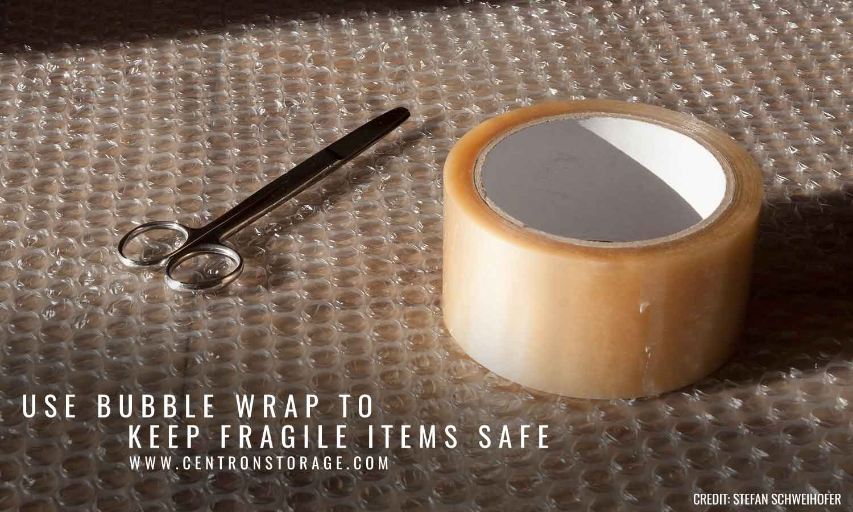 Use bubble wrap to keep fragile items safe