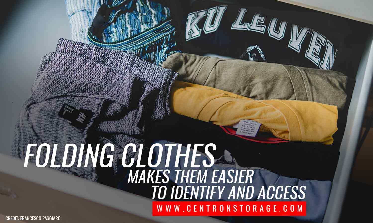 Folding clothes makes them easier to identify and access