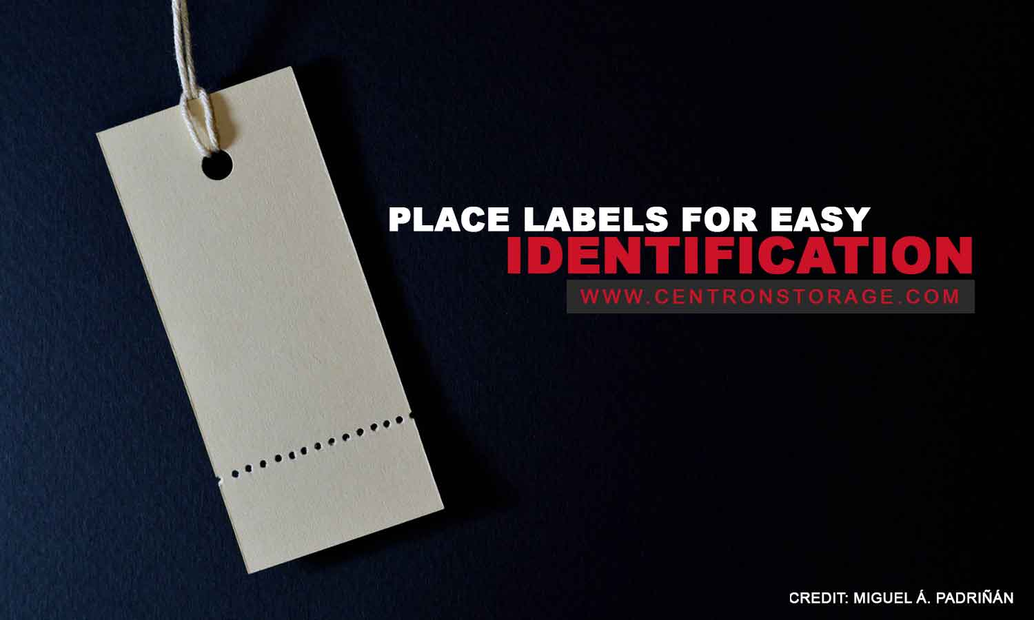 Place labels for easy identification