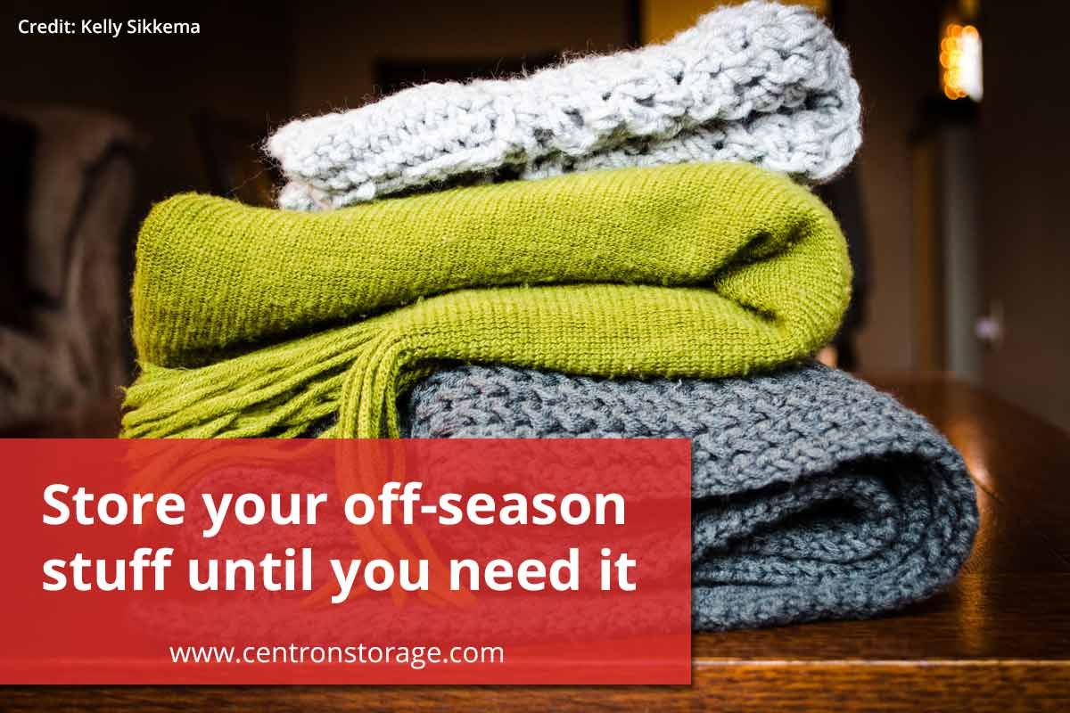 Store your off-season stuff until you need it