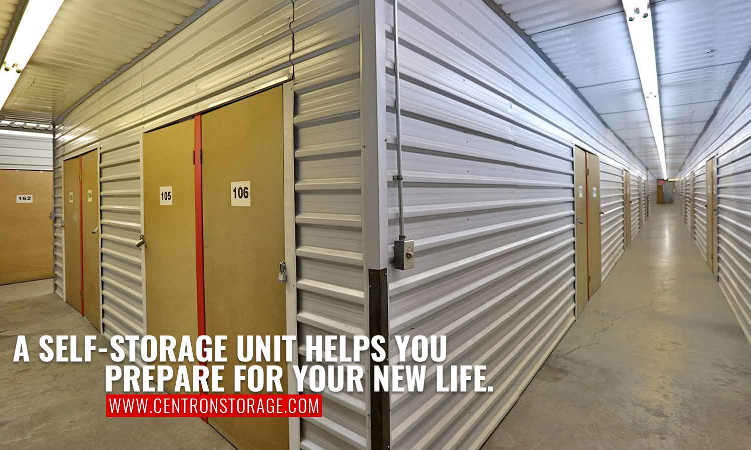 A self-storage unit helps you prepare for your new life.