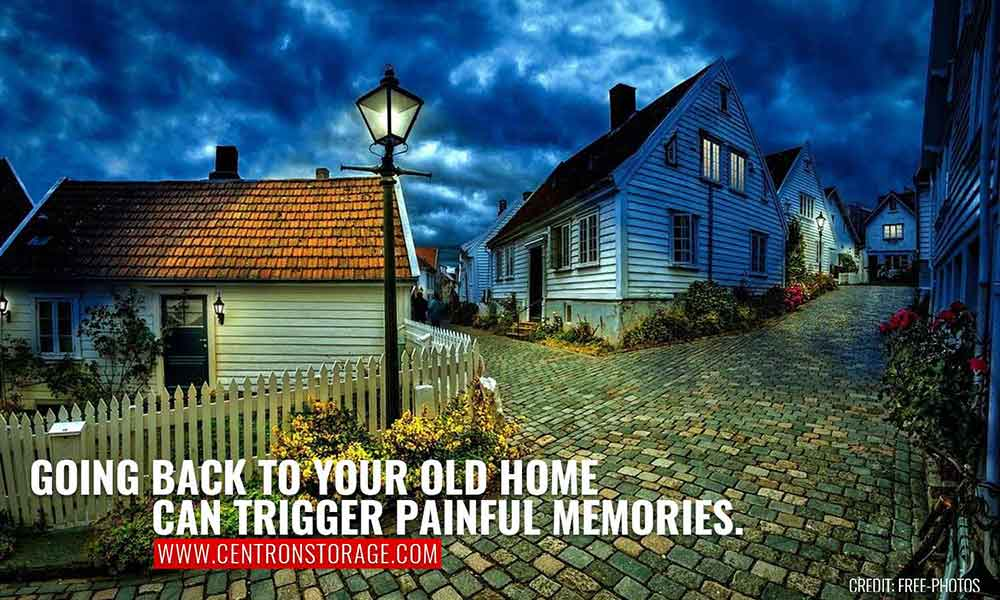 Going back to your old home can trigger painful memories.