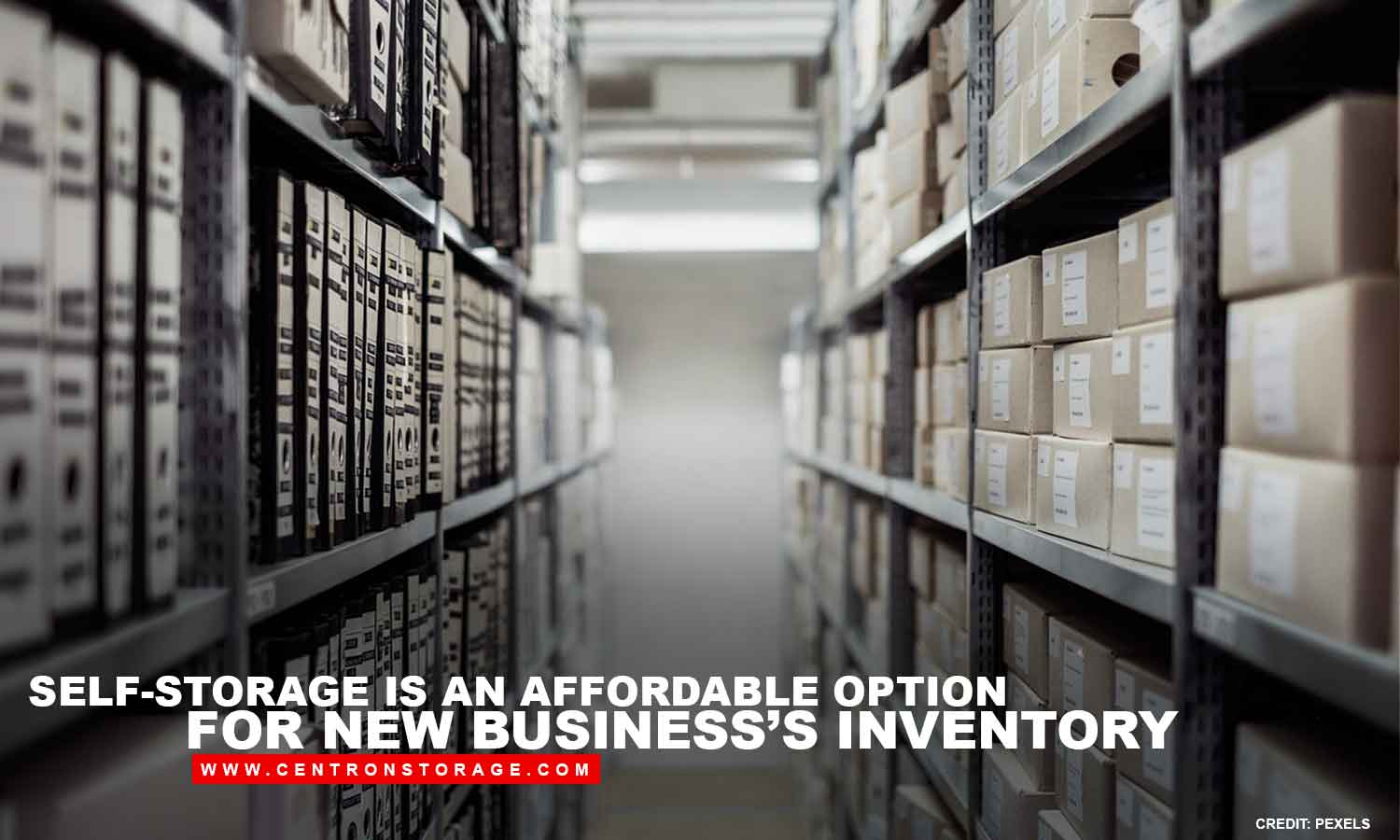 Self-storage is an affordable option for new business's inventory