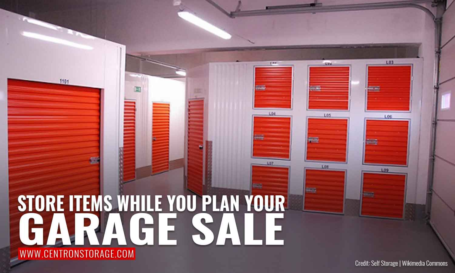 Store items while you plan your garage sale