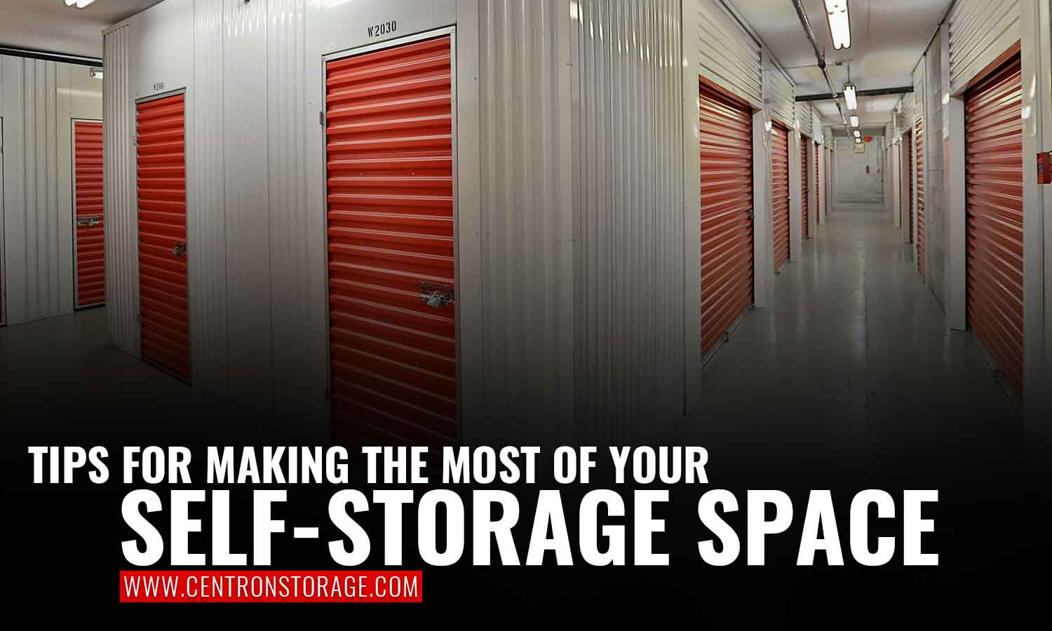 Tips For Making The Most of Your Self Storage Space