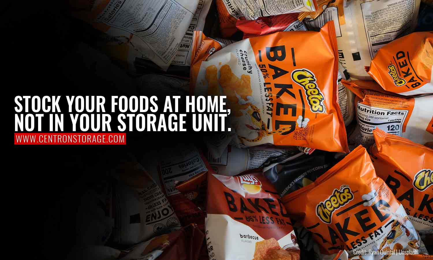 Stock your foods at home, not in your storage unit.
