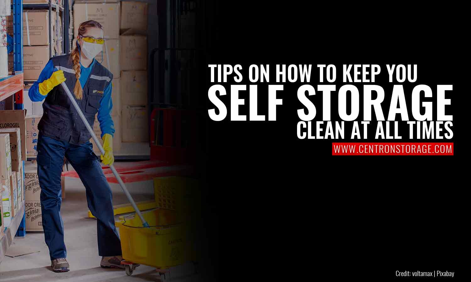 Tips on How to Keep Your Self Storage Clean At All Times