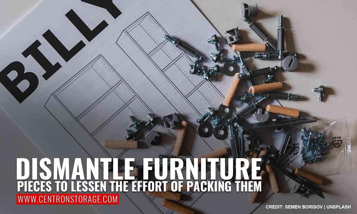 Dismantle furniture pieces to lessen the effort of packing them