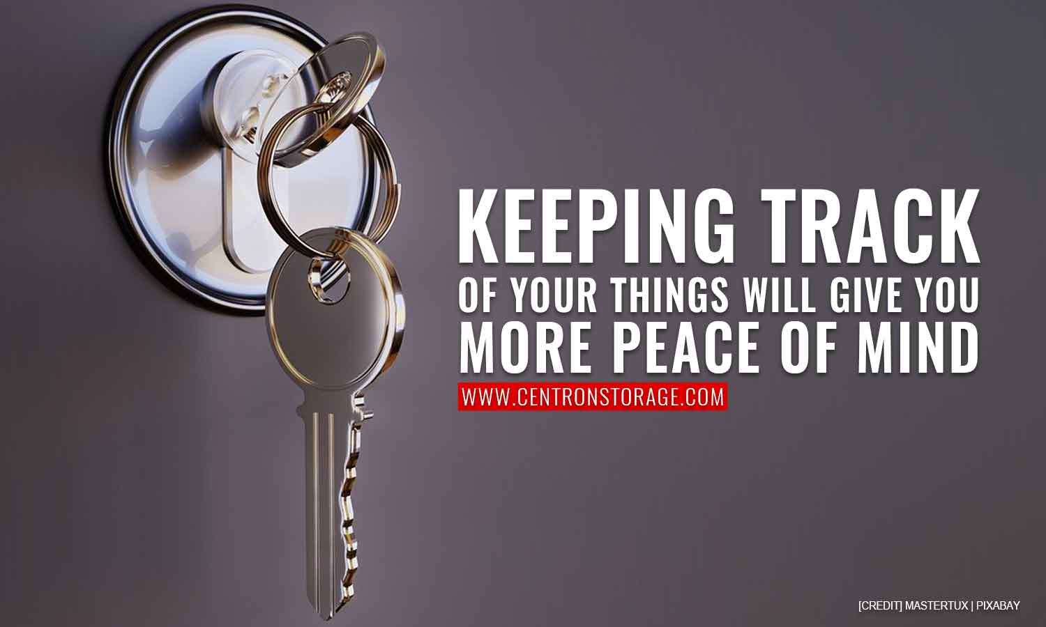 Keeping track of your things will give you more peace of mind