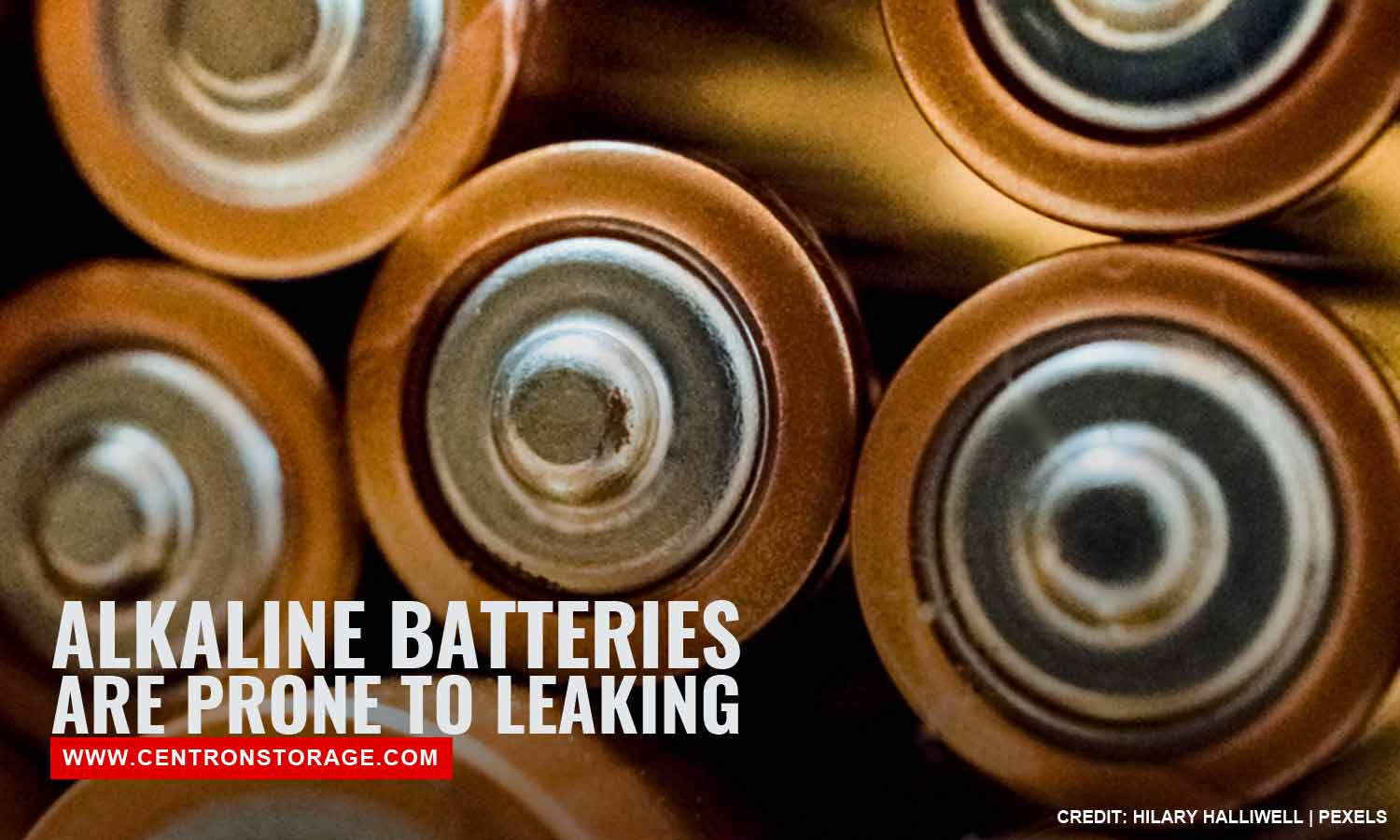 Alkaline batteries are prone to leaking