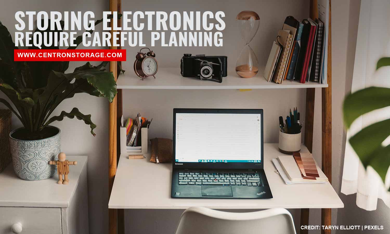 Storing electronics require careful planning
