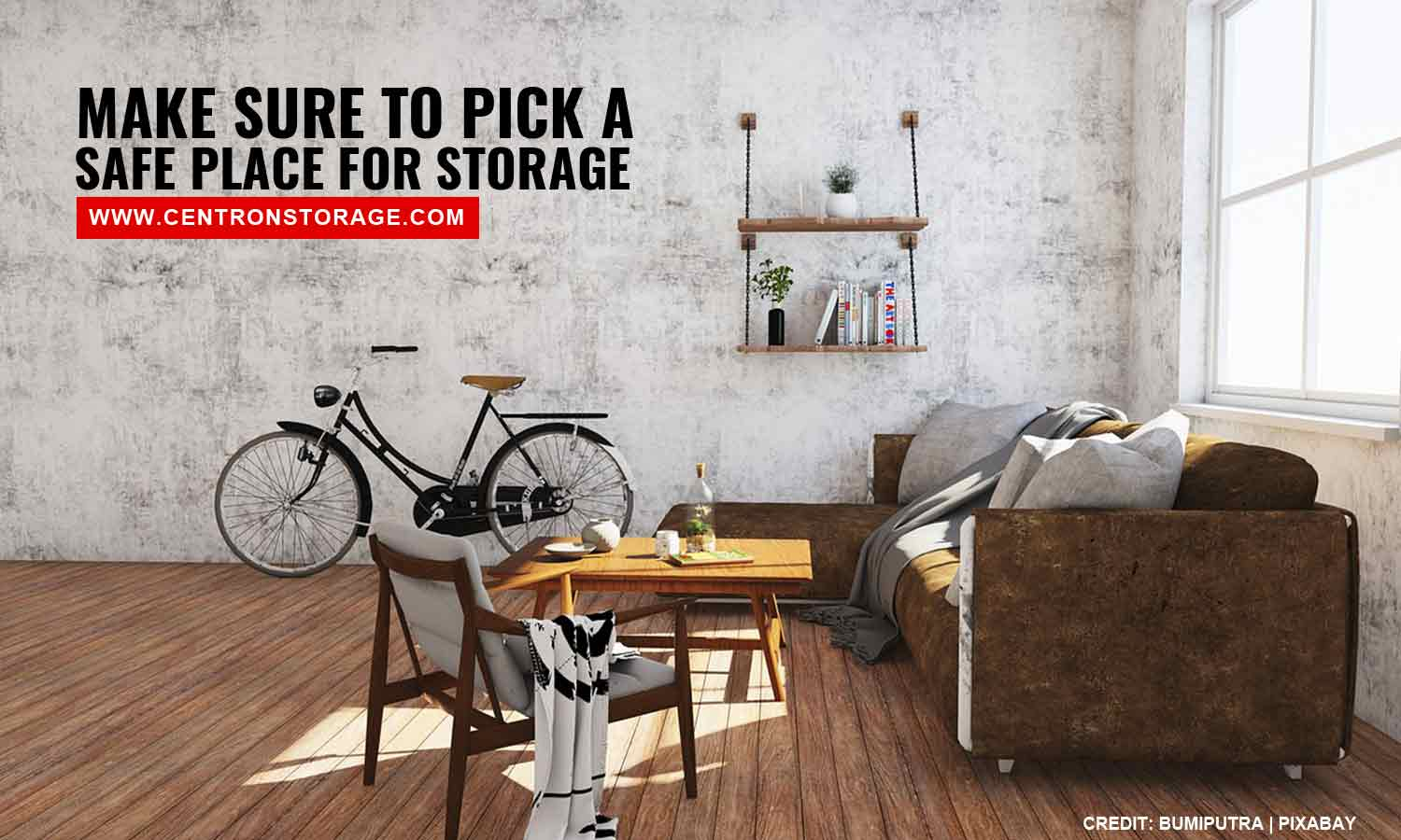 Make sure to pick a safe place for storage
