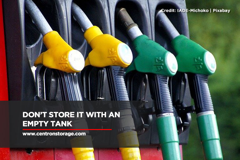 Don't store it with an empty tank