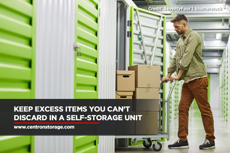 Keep excess items you can't discard in a self-storage unit