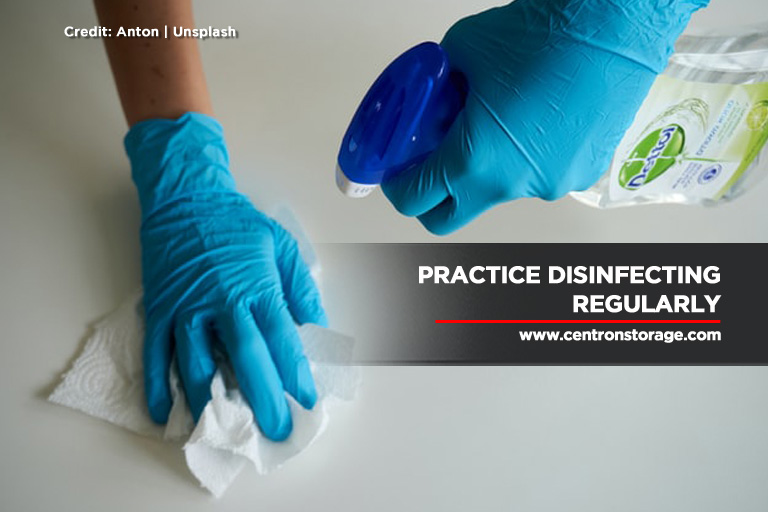 Practice disinfecting regularly