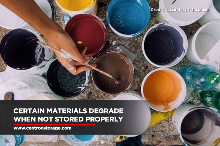 Certain materials degrade when not stored properly