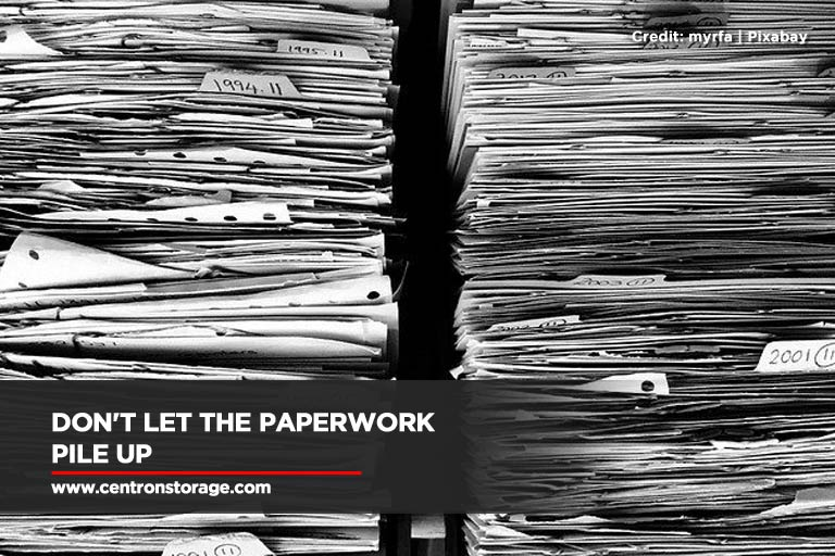 Don't let the paperwork pile up