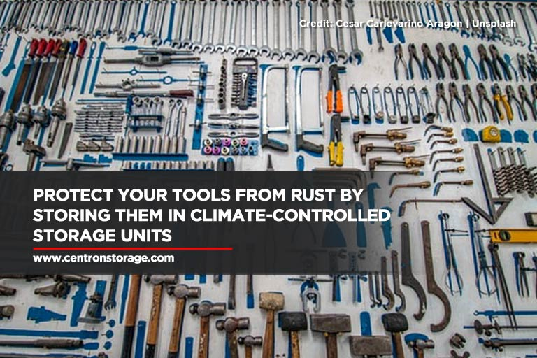Protect your tools from rust by storing them in climate-controlled storage units