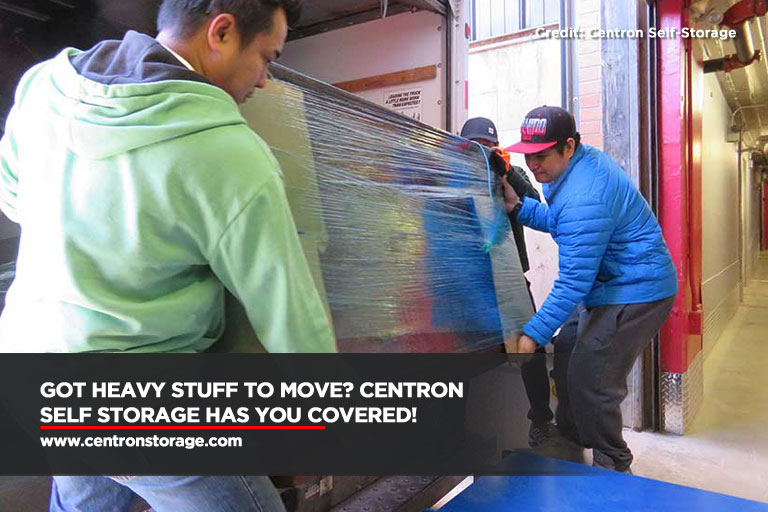 Got heavy stuff to move? Centron Self Storage has you covered!