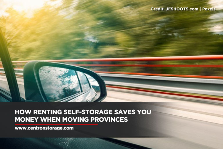 How Renting Self-Storage Saves You Money When Moving Provinces