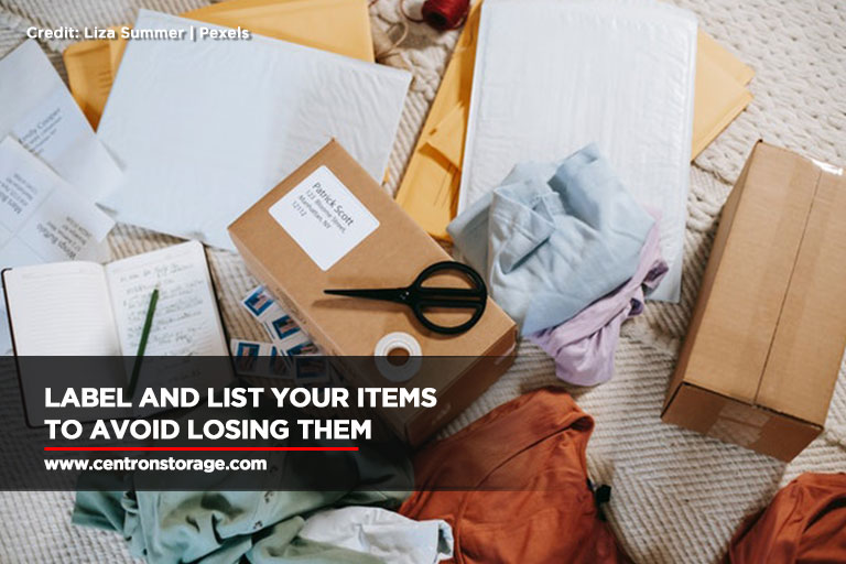 Label and list your items to avoid losing them