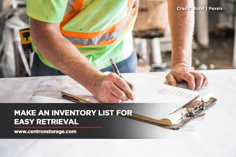 Make an inventory list for easy retrieval